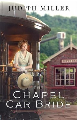 The Chapel Car Bride - eBook  -     By: Judith Miller