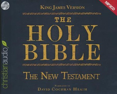 The Holy Bible in Audio - King James Version: The New Testament on MP3-CD  -     Narrated By: David Cochran Heath     By: David Cochran Heath (Reader)