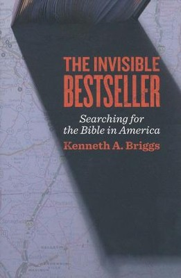 The Invisible Bestseller: Searching for the Bible in America - eBook  -     By: Kenneth A. Briggs