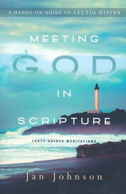 Meeting God in Scripture: A Hands-On Guide to Lectio Divina - eBook  -     By: Jan Johnson