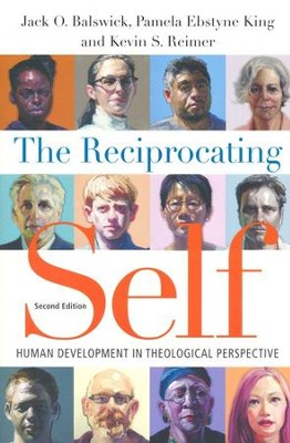 The Reciprocating Self: Human Development in Theological Perspective / Revised - eBook  -     By: Jack O. Balswick, Pamela Ebstyne King, Kevin S. Reimer