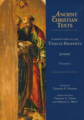 Commentaries on the Twelve Prophets - eBook  -     Edited By: Thomas P. Scheck     By: Jerome