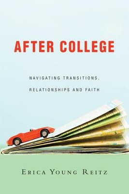 After College: Navigating Transitions, Relationships and Faith - eBook  -     By: Erica Young Reitz