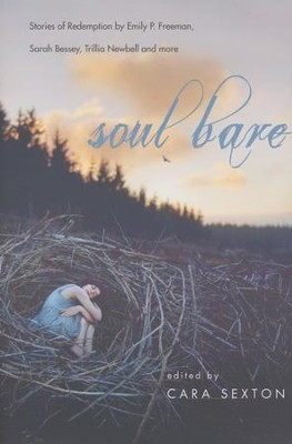 Soul Bare: Stories of Redemption by Emily P. Freeman, Sarah Bessey, Trillia Newbell and more - eBook  -     Edited By: Cara Sexton     By: Cara Sexton, ed.