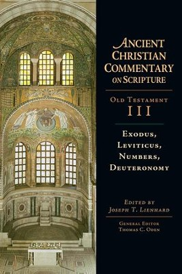 Exodus, Leviticus, Numbers, Deuteronomy - eBook  -     Edited By: Joseph T. Lienhard, Thomas C. Oden     By: Joseph T. Lienhard, ed.