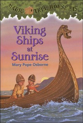Magic Tree House #15: Viking Ships at Sunrise  -     By: Mary Pope Osborne     Illustrated By: Sal Murdocca