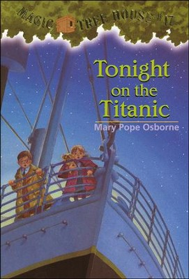 Magic Tree House #17: Tonight on the Titanic  -     By: Mary Pope Osborne     Illustrated By: Sal Murdocca