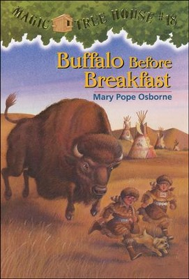Magic Tree House #18: Buffalo Before Breakfast  -     By: Mary Pope Osborne     Illustrated By: Sal Murdocca