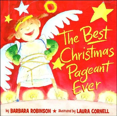 The Best Christmas Pageant Ever, Picture Book Edition  -     By: Barbara Robinson     Illustrated By: Laura Cornell