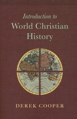 Introduction to World Christian History - eBook  -     By: Derek Cooper