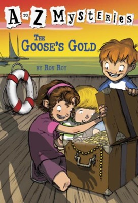 Goose's Gold: A to Z Mysteries #7  -     By: Ron Roy     Illustrated By: John Steven Gurney