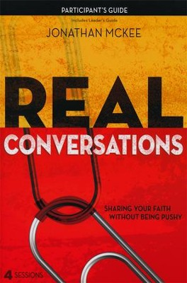 Real Conversations Participant's Guide: Sharing Your Faith Without Being Pushy  -     By: Jonathan McKee