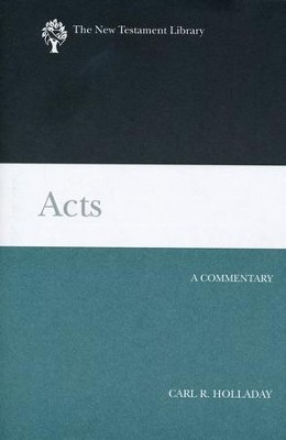 Acts: A Commentary - eBook  -     By: Carl R. Holladay