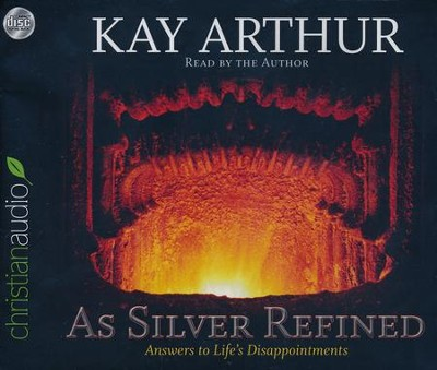 As Silver Refined, Abridged Audio CD   -     By: Kay Arthur
