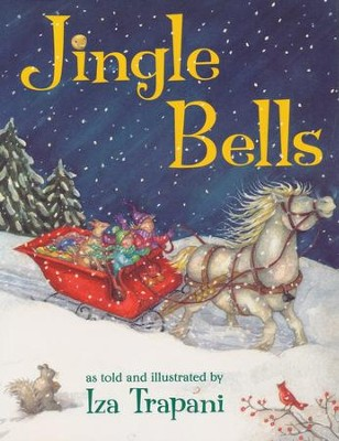 Jingle Bells, Softcover   -     By: Iza Trapani