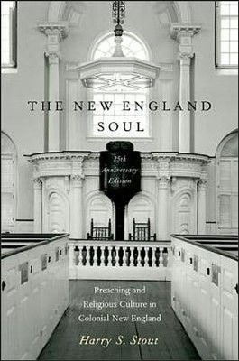 New England Soul: Preaching and Religious Cultures in Colonial New England, Softcover  -     By: Harry S. Stout
