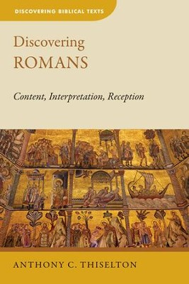 Discovering Romans: Content, Interpretation, Reception - eBook  -     By: Anthony C. Thiselton