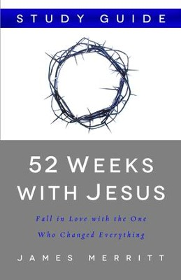 52 Weeks with Jesus Study Guide - eBook  -     By: James Merritt