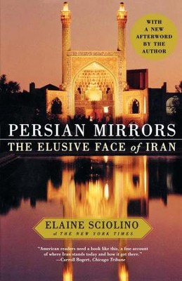 Persian Mirrors: The Elusive Face of Iran - eBook  -     By: Elaine Sciolino