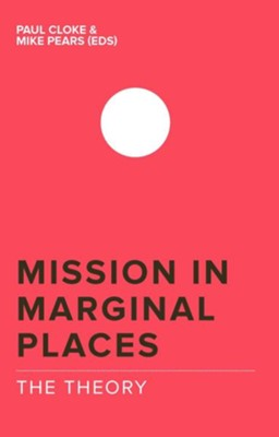 Mission in Marginal Places: The Theory - eBook  -     By: Michael Pears