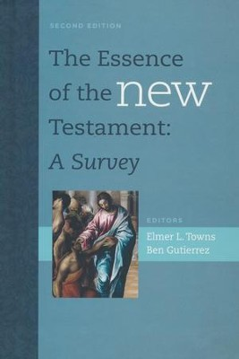 The Essence of the New Testament: A Survey - eBook  -     Edited By: Elmer L. Towns, Ben Gutierrez     By: Edited by Elmer L. Towns & Ben Gutierrez