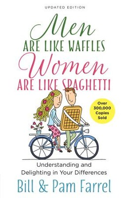 Men Are Like Waffles-Women Are Like Spaghetti: Understanding and Delighting in Your Differences - eBook  -     By: Bill Farrel, Pam Farrel