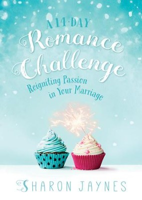 A 14-Day Romance Challenge: Reigniting Passion in Your Marriage - eBook  -     By: Sharon Jaynes
