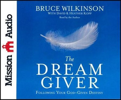 The Dream Giver, Abridged audio CD   -     By: Bruce Wilkinson