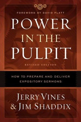 Power in the Pulpit: How to Prepare and Deliver Expository Sermons - eBook  -     By: Jerry Vines, Jim Shaddix