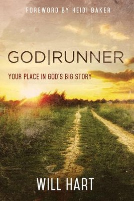 GodRunner: Your Place in God's Big Story - eBook  -     By: Will Hart