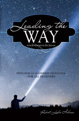 Leading the Way: Principles of Leadership Excellence for All Believers - eBook  -     By: Robert Leslie Holmes