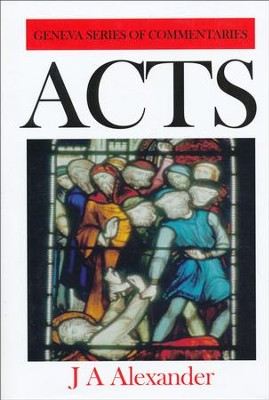 Acts, Geneva Commentary Series   -     By: J.A. Alexander