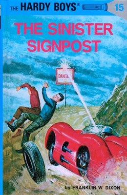 The Hardy Boys' Mysteries #15: The Sinister Sign Post   -     By: Franklin W. Dixon