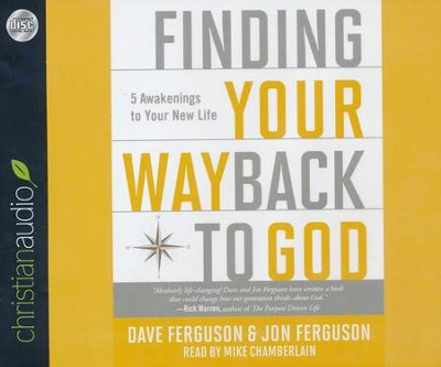Finding Your Way Back to God: Five Awakenings to Your New Life - unabridged audiobook on CD  -     By: Dave Ferguson, Jon Ferguson