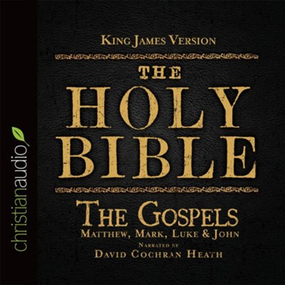 The Holy Bible in Audio - King James Version: The Gospels on CD  -     Narrated By: David Cochran Heath     By: David Cochran Heath (Reader)