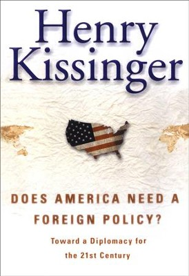 Does America Need a Foreign Policy?: Toward a New Diplomacy for the 21st Century - eBook  -     By: Henry Kissinger