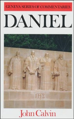 Daniel: Geneva Commentary Series    -     By: John Calvin