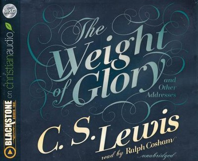 The Weight of Glory - unabridged audio book on CD  -     By: C.S. Lewis