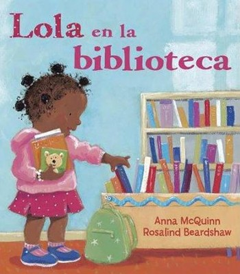 Lola en la biblioteca. Lola at the Library Trade Paper  -     By: Anna McQuinn     Illustrated By: Rosalind Beardshaw