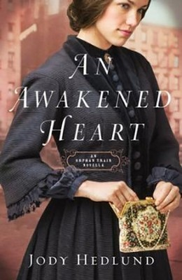 An Awakened Heart (Orphan Train): An Orphan Train Novella - eBook  -     By: Jody Hedlund