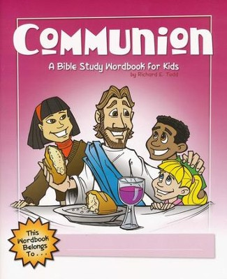 Communion: A Bible Study Wordbook for Kids - eBook  -     By: Richard E. Todd