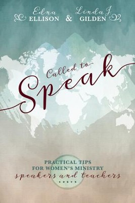 Called to Speak: Practical Tips for Women's Ministry Speakers and Teachers - eBook  -     By: Linda Gilden, Edna Ellison