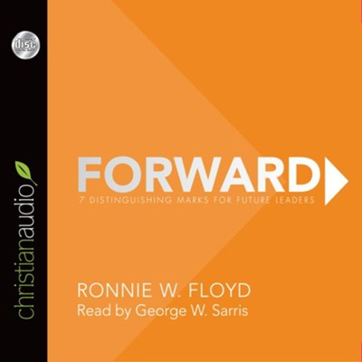 Forward: 7 Distinguishing Marks for Future Leaders - unabridged audiobook on CD  -     By: Ronnie Floyd