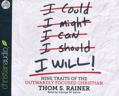 I Will: Nine Habits of the Outwardly Focused Christian - unabridged audiobook on CD  -     By: Thom S. Rainer