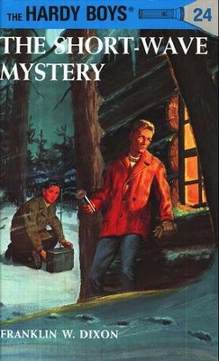 The Hardy Boys' Mysteries #24: The Short-Wave Mystery   -     By: Franklin W. Dixon