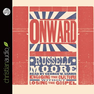Onward: Engaging the Culture without Losing the Gospel - unabridged audiobook on CD  -     By: Russell Moore