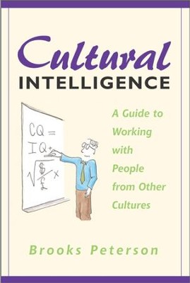 Cultural Intelligence: A Guide to Working with People from Other Cultures - eBook  -     By: Brooks Peterson