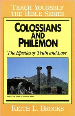 Colossians & Philemon- Teach Yourself the Bible Series / Digital original - eBook  -     By: Keith L. Brooks