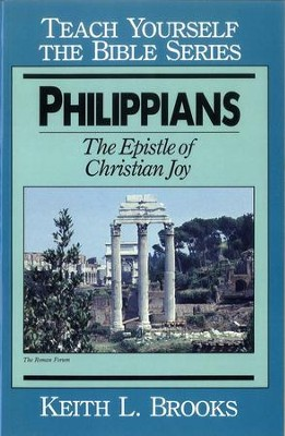 Philippians- Teach Yourself the Bible Series: Epistle of Christian Joy / Digital original - eBook  -     By: Keith L. Brooks