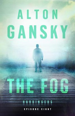 The Fog (Harbingers): Episode 8 - eBook  -     By: Alton Gansky